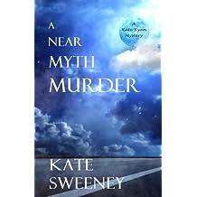 A Near Myth Murder (Kate Ryan Mysteries Book 7) (English Edition)