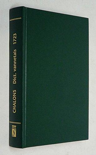 Le premier dictionnaire vannetais : Pierre de Châlons, 1723 (Bibliothèque bretonne)