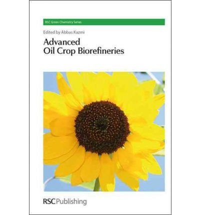 [Advanced Oil Crop Biorefineries] (By: Abbas Kazmi) [published: November, 2011]