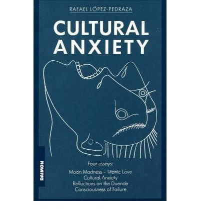 [(Cultural Anxiety)] [ By (author) Rafael López-Pedraza ] [December, 1995]