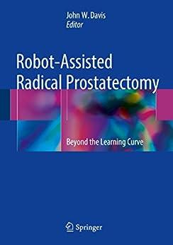 Robot-assisted Radical Prostatectomy: Beyond The Learning Curve por John W. Davis epub
