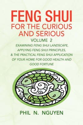 [Feng Shui for the Curious and Serious Volume 2] (By: Phil N Nguyen) [published: March, 2008]