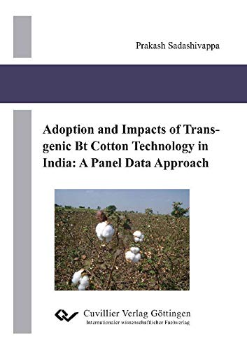Adoption and Impacts of Transgenic Bt Cotton Technology in India: A Panel Data Approach (English Edition) -