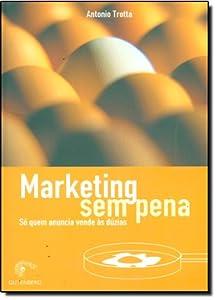 anuncios sem: Marketing Sem Pena. So Quem Anuncia Vende As Duzias