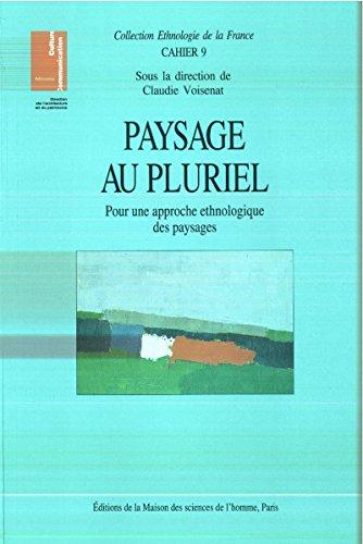 Paysage au pluriel: Pour une approche ethnologique des paysages (Ethnologie de la France) (French Edition)