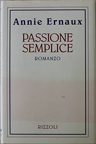 Passione semplice - Prima Edizione