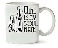 Idea Regalo - Wine Is My Soulmate Tè E Caffè Tazza