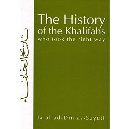 The History Of The Khalifas Who Took The Right Way