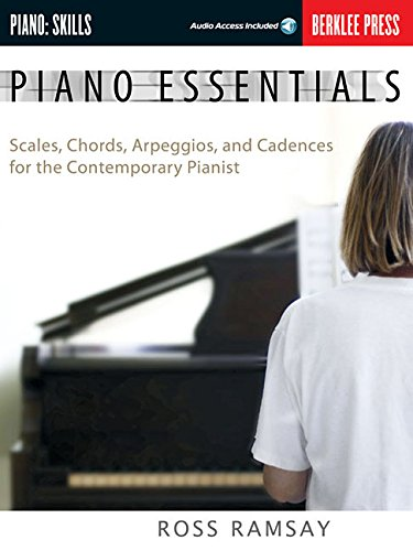 Piano Essentials: Scales, Chords, Arpeggios, and Cadences for the Contemporary Pianist (Book & CD) por Ross Ramsay
