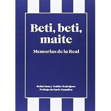 Beti, Beti, Maite. Memorias De La Real