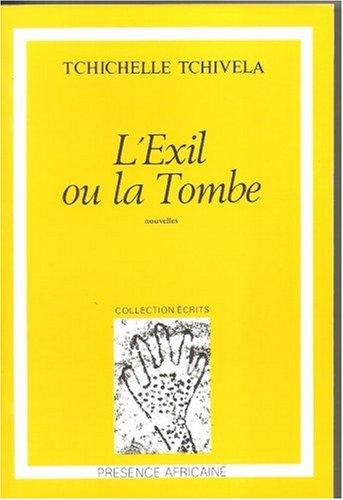 L'Exil ou la Tombe