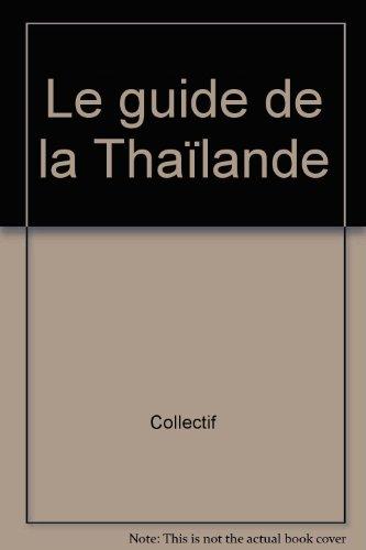 Le guide de la Thaïlande