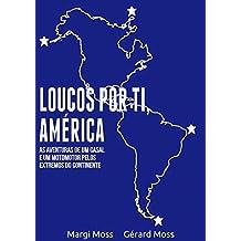 Loucos por ti, América: As aventuras de um casal e um monomotor pelos extremos do continente (Mundo Moss Livro 2) (Portuguese Edition)