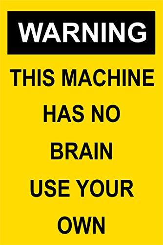 INDIGOS UG - Aufkleber - Sicherheit - Warnung - Warning this machine has no brain sign 300mm x 200mm - Büro - Firma - Schule