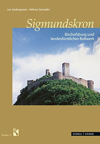 Sigmundskron: Bischofsburg und landesfürstliches Bollwerk (Burgen (Südtiroler Burgeninstituts), Band 11) Schnelle Stampfer