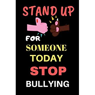 Stand Up For Someone Today Stop Bullying: Perfect Sized Journal To Write Down Thoughts,Dreams, To Do List, And Doodle