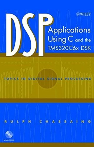 DSP Applications Using C and the TMS320C6x DSK (Topics in Digital Signal Processing)