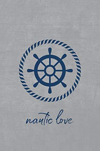 nautic love: Notizbuch, Workbook oder Journal mit maritimen Motiv