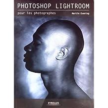 Photoshop Lightroom : Pour les photographes