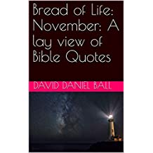 Bread of Life: November: A lay view of Bible Quotes (English Edition)