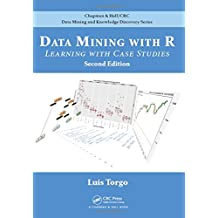 Data Mining with R: Learning with Case Studies (Chapman & Hall/CRC Data Mining and Knowledge Discovery Serie)