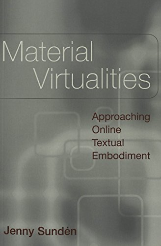 Material Virtualities: Approaching Online Textual Embodiment: 13 (Digital Formations)