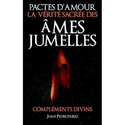 LA VÉRITÉ SACRÉE DES ÂMES JUMELLES: Pactes d'Amour (La Magie du Coeur t. 1)