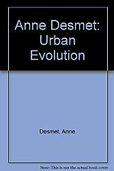 Anne Desmet: Urban Evolution