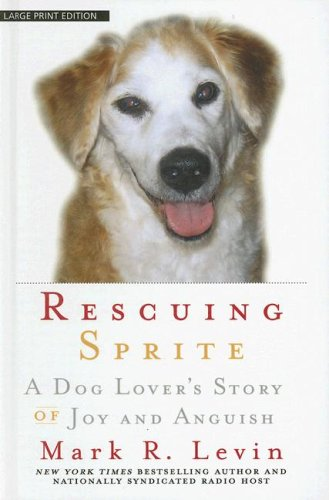 Rescuing Sprite: A Dog Lover's Story of Joy and Anguish (Basic)