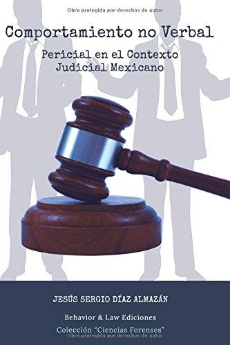 COMPORTAMIENTO NO VERBAL: Pericial en el Contexto Judicial Mexicano