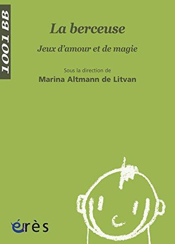 La berceuse : Jeux d'amour et de magie par Marina Altmann de Litvan, Collectif