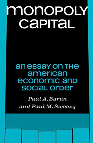 Monopoly Capital: An Essay on the American Economic and Social Order (Library of Holocaust Testimonies (Paperback))
