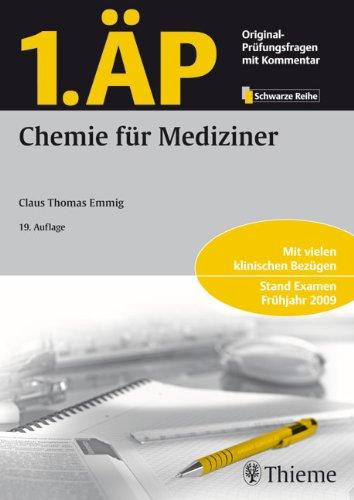 1. ÄP - Chemie für Mediziner: Mit vielen klinischen Bezügen. Stand Examen Frühjahr 2009 (Chemie Ap)