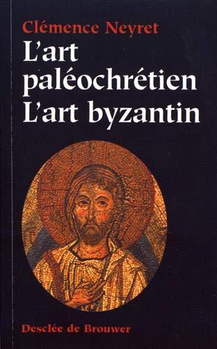L'art paléochrétien - L'art byzantin