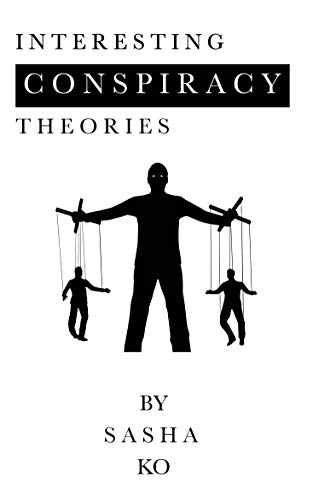 Interesting Conspiracy Theories (English Edition)