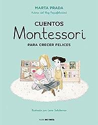 Cuentos Montessori para crecer felices par Marta Prada