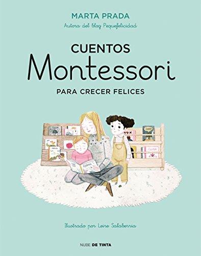 Cuentos Montessori para crecer felices (Nube de Tinta) por Marta Prada