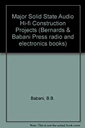 Major Solid State Audio Hi-fi Construction Projects (Bernards & Babani Press radio and electronics books)