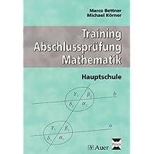Training Abschlussprüfung Mathematik: Hauptschule. Arbeitsheft