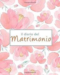 Idea Regalo - Il diario del Matrimonio - Wedding Planner in italiano, agenda della sposa con le cose da fare e il diario settimana per settimana. 100 pagine 20,32 x 25: Agenda delle Nozze