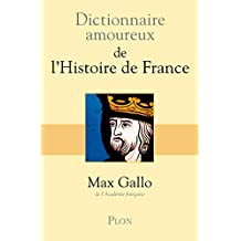 Dictionnaire amoureux de l'histoire de France: Etude