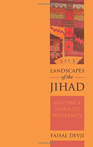 Landscapes of the Jihad: Militancy, Morality, Modernity (Crises in World Politics) por Faisal Devji