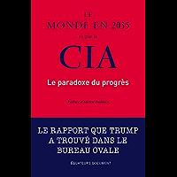 Le monde en 2035 vu par la CIA. Le paradoxe du progrès (Hors collection)