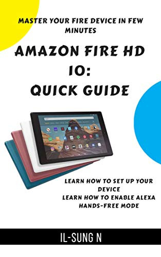 Amazon Fire HD 10: Quick Guide (English Edition) eBook: IL-SUNG N ...