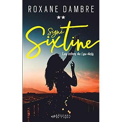 Signé Sixtine, tome 2 - Les échos de l'au-delà (Littérature Française)