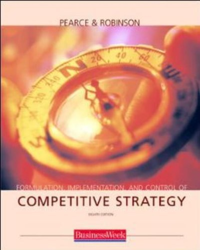 formulation-implementation-and-control-of-competitive-strategy-with-business-week-13-week-special-ca