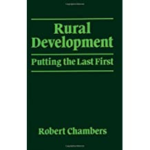 Rural Development: Putting the last first by Robert Chambers (1983-11-21)