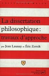 La dissertation philosophique : travaux d'approche by Jean Launay (2004-08-01)