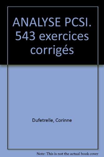 ANALYSE PCSI. 543 exercices corrigés