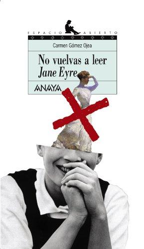 No vuelvas a leer a Jane Eyre (Literatura Juvenil (A Partir De 12 Años) - Espacio Abierto)